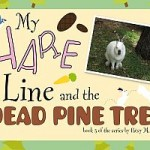 Patsy M. Henry – My Hare Line and the Dead Pine Tree